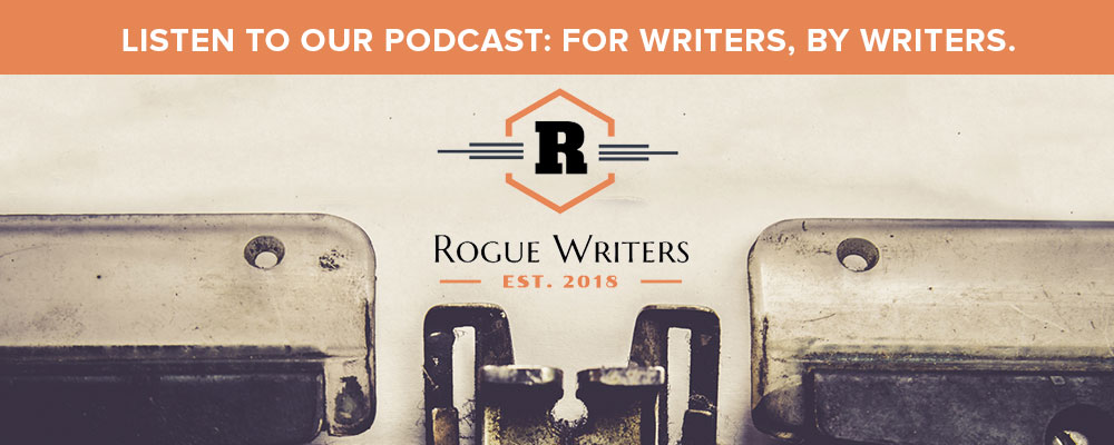 The rogue writers podcast.